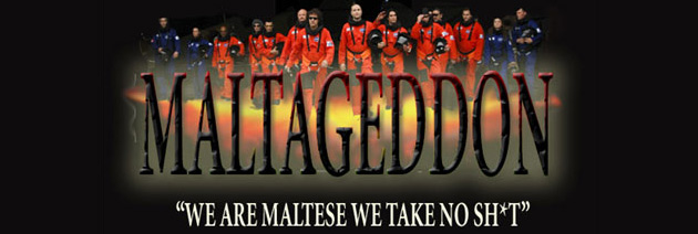 Maltageddon - WE ARE MALTESE WE TAKE NO SH*T